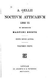 A. Gellii Noctium atticarum, libri XX: Volumes 1-2