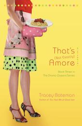 That's (Not Exactly) Amore: A Novel