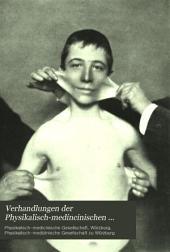 Verhandlungen der Physikalisch-medincinischen gesellschaft zu Würzburg: Bände 23-24