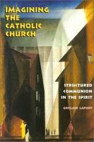 Imagining the Catholic Church PDF