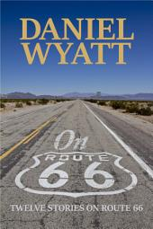 On Route 66: Twelve stories