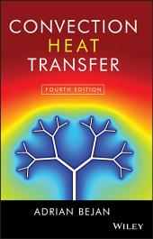 Convection Heat Transfer: Edition 4