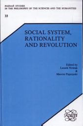 Social System, Rationality and Revolution