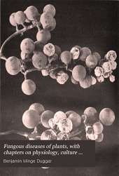 Fungous Diseases of Plants: With Chapters on Physiology, Culture Methods and Technique, Volume 1