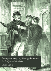 Sunny Shores, Or, Young America in Italy and Austria: A Story of Travel and Adventure