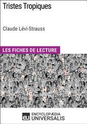 Tristes Tropiques de Claude Lévi-Strauss: Les Fiches de lecture d'Universalis