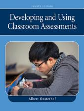 Developing and Using Classroom Assessments: Edition 4