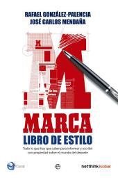 MARCA, libro de estilo: Todo lo que hay que saber para informar y escribir con propiedad sobre el mundo del deporte
