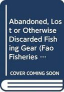 Download Abandoned  Lost Or Otherwise Discarded Fishing Gear Book