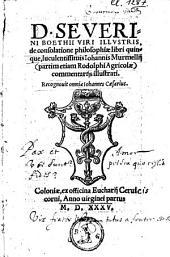 D. Severini Boethii [...] De consolatione philosophiae libri quinque