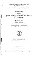 Proceedings of the White House Conference on Children in a Democracy  Washington  D C   January 18 20  1940  Including the General Report Adopted by the Conference     PDF