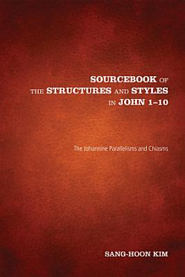 Sourcebook of the Structures and Styles in John 1 10 PDF