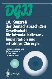 10. Kongreß der Deutschsprachigen Gesellschaft für Intraokularlinsen-Implantation und refraktive Chirurgie: 22. bis 23. März 1996, Budapest