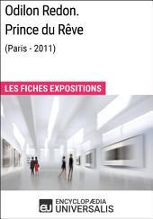 Odilon Redon. Prince du Rêve (Paris-2011): Les Fiches Exposition d'Universalis