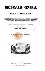 Diccionario General de la Lengua Castellana ... Por una sociedad de literatos, bajo la direccion de Don J. Caballero. [With a supplement, containing addenda.]