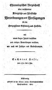 Chronologisches Verzeichniß über verschiedene königliche und fürstliche Verordnungen und Verfügungen für die Herzogthümer Schleswig und Holstein: Band 6