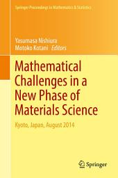 Mathematical Challenges in a New Phase of Materials Science: Kyoto, Japan, August 2014
