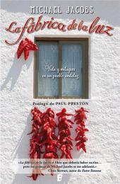 La fábrica de la luz: Vida y milagros en un pueblo andaluz