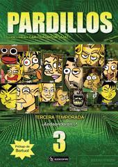 PARDILLOS Tercera Temporada