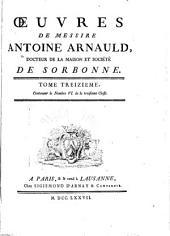 Oeuvres de messire Antoine Arnauld: Volume13
