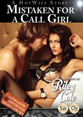 Mistaken for a Call Girl (A Hot Wife Story)