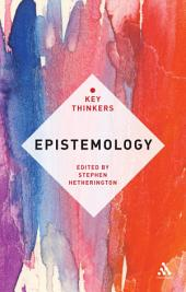 Epistemology: The Key Thinkers