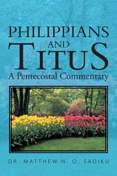PHILIPPIANS AND TITUS: A Pentecostal Commentary