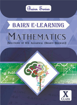 Bairn - CBSE - Solutions of RS Aggarwal - Mathematics - Class 10 : For 2021 Exam