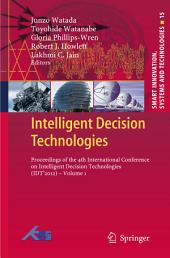 Intelligent Decision Technologies: Proceedings of the 4th International Conference on Intelligent Decision Technologies (IDT ́2012) -, Volume 1