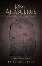 King Ahasuerus: A Shadow or Type of the Lord Jesus Christ