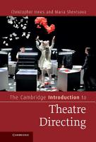 The Cambridge Introduction to Theatre Directing PDF