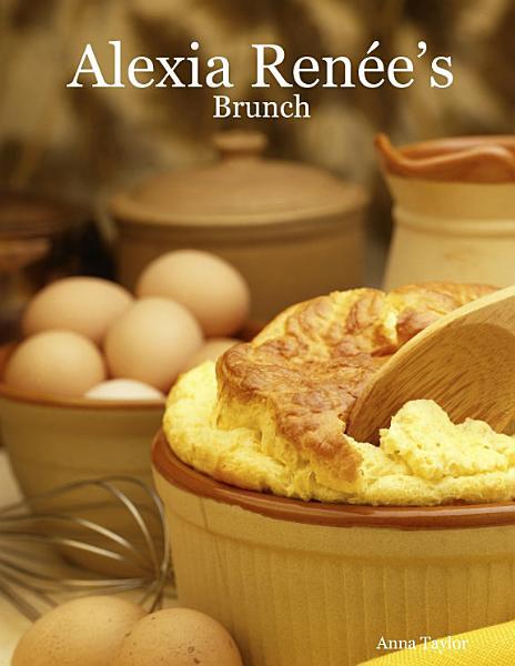 Download Alexia Rene s   Brunch Book