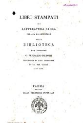 Libri stampati di letteratura sacra ebraica ed orientale della biblioteca del dottore G. Bernardo De-Rossi professore di ling. orientali divisi per classi e con note