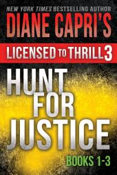 Licensed to Thrill 3: Hunt For Justice Series Thrillers Books 1-3