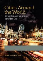 Cities around the World  Struggles and Solutions to Urban Life  2 volumes  PDF