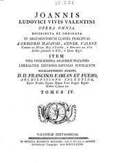 Joannis Ludovici Vivis ... Opera omnia: Volume 4