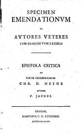 Specimen emendationum in autores veteres cum graecos tum latinos