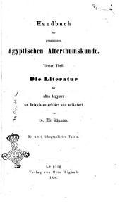 Handbuch der gesammten ägyptischen Alterthumskunde von Dr. Max Uhlemann: Die Literatur der alten Aegypter an Beispielen erklärt und erläutert, Band 4
