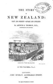The Story of New Zealand: Past and Present : Savage and Civilized