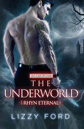 The Underworld (#4, Rhyn Eternal)