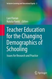 Teacher Education for the Changing Demographics of Schooling: Issues for Research and Practice