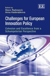 Challenges for European Innovation Policy: Cohesion and Excellence from a Schumpeterian Perspective
