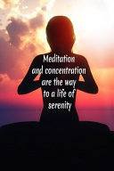 Meditation and Concentration Are the Way to a Life of Serenity PDF