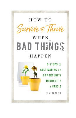 How to Survive and Thrive When Bad Things Happen