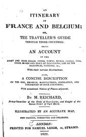 An Itinerary of France and Belgium: Or, The Traveller's Guide Through Those Countries