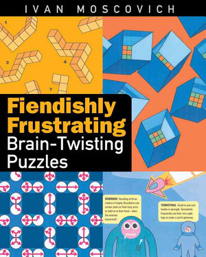 Fiendishly Frustrating Brain Twisting Puzzles