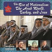 The Rise of Nationalism: The Arab World, Turkey, and Iran