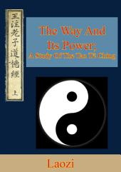The Way And Its Power; A Study Of The Tao Tê Ching