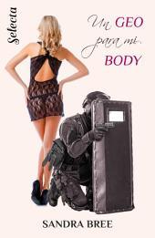 Un geo para mi body (Un cuerpo muy especial 1)