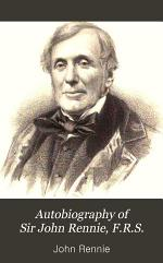 The Autobiography of Sir John Rennie, F.R.S.